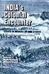 India's Colonial Encounter Essays in Memory of Eric Stokes 2nd Revised & Enlarged Edition,8173045364,9788173045363