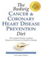 The Budwig Cancer & Coronary Heart Disease Prevention Diet The Revolutionary Diet from Dr. Johanna Budwig, the Woman Who Discovered Omega-3s,1893910423,9781893910423