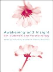 Awakening and Insight: Zen Buddhism and Psychotherapy,0415217946,9780415217941