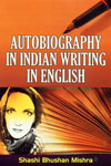 Autobiography in Indian Writing in English 1st Edition,818916130X,9788189161309