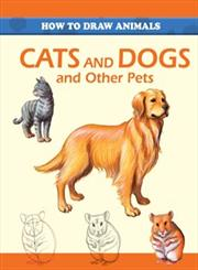 Cats and Dogs and Other Pets,1445118750,9781445118758