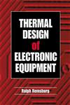 Thermal Design of Electronic Equipment,0849300827,9780849300820