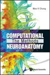 Computational Neuroanatomy The Methods,9814335436,9789814335430
