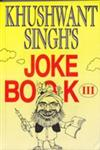 Khushwant Singh's Joke, Book 3 30th Printing,8122201385,9788122201383