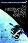 An Introduction to Space Robotics,185233164X,9781852331641