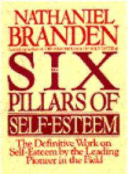 The Six Pillars of Self-Esteem The Definitive Work on Self-Esteem by the Leading Pioneer in the Field,0553374397,9780553374391
