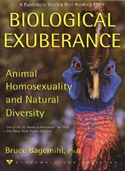 Biological Exuberance Animal Homosexuality and Natural Diversity 1st Stonewall Inn Editions,031225377X,9780312253776