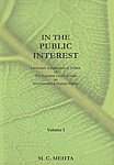 In the Public Interest Landmark Judgements & Orders of the Supreme Court of India on Environment & Human Rights Vol. 1