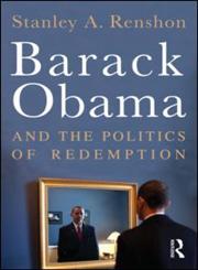 Barack Obama and the Politics of Redemption,0415873959,9780415873956
