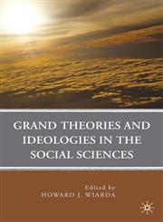 Grand Theories and Ideologies in the Social Sciences,0230103928,9780230103924