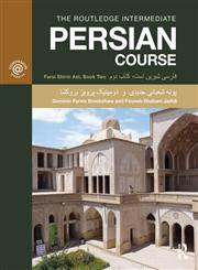 The Routledge Intermediate Persian Course Farsi Shirin Ast, Book Two,0415691370,9780415691376
