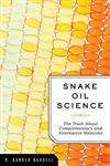 Snake Oil Science The Truth about Complementary and Alternative Medicine,0195313682,9780195313680