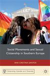 Social Movements And Sexual Citizenship In Southern Europe,0230289584,9780230289581