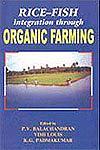 Rice-Fish Integration Through Organic Farming 1st Edition,8183210279,9788183210270