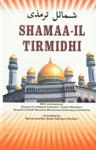 Shama'l Tirmidhai = Shamaa-il Tirmildhi Imaam Abi 'Eesaa Muhammad Bin 'Eesaa Bin Sorah At-Tirmidhi Born 209 Hijri-Demise 279 Hijri : With Commentary Khasaa-il Nabawi Sallallahu Alayhi Wasallam Reprint Edition,8172311893,9788172311896