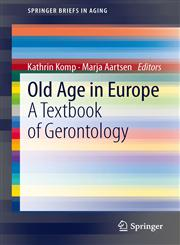 Old Age in Europe A Textbook of Gerontology,9400761341,9789400761346