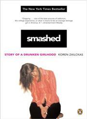 Smashed Story of a Drunken Girlhood,0143036475,9780143036470