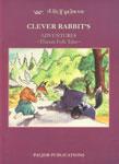 Clever Rabbits's Adventures [Tibetan Folk Tales] Bilingual Edition,8186230491,9788186230497