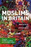 Muslims in Britain Making Social and Political Space,0415594723,9780415594721