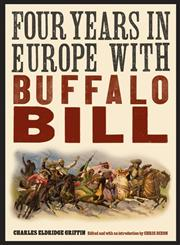 Four Years in Europe with Buffalo Bill,0803234651,9780803234659