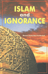 "Islam and Ignorance [English Version of Urdu ""Islam Aur Johiliyat""]"