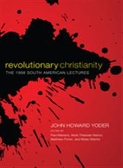 Revolutionary Christianity The 1966 South American Lectures,1610970004,9781610970006