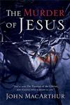The Murder of Jesus A Study of How Jesus Died,0785260188,9780785260189