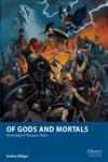 Of Gods and Mortals Mythological Wargame Rules,1780968493,9781780968490