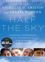 Half the Sky Turning Oppression into Opportunity for Women Worldwide,0307387097,9780307387097