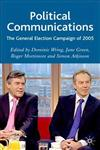 Political Communications The General Election Campaign of 2005,0230001300,9780230001305