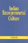 Indian Entrepreneurial Culture Its Many Paradoxes,817328041X,9788173280412