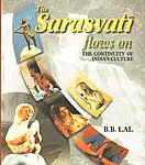 The Sarasvatī Flows On The Continuity of Indian Culture 1st Published,8173052026,9788173052026