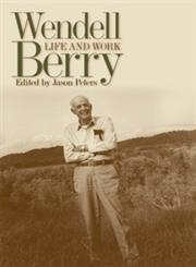 Wendell Berry Life and Work,0813124425,9780813124421