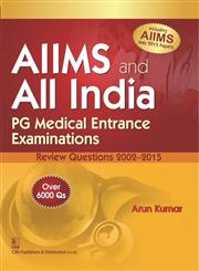 AIIMS and All India PG Medical Entrance Examinations : Review Questions 2002-2015,8123928610,9788123928616