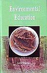 Environmental Education 1st Edition,9380117019,9789380117010