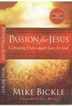 Passion for Jesus Cultivating Extravagant Love for God Updated & Expanded Edition