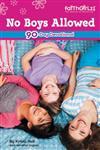 No Boys Allowed Devotions for Girls 90-Day Devotional,0310707188,9780310707189