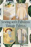 Sewing with Fabulous Vintage Fabrics,1579907423,9781579907426