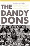 The Dandy Dons Bill Russell, K. C. Jones, Phil Woolpert, and One of College Basketball's Greatest and Most Innovative Teams,080321877X,9780803218772