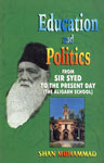 Education and Politics From Sir Syed to the Present Day The Aligarh School 1st Edition,8176482757,9788176482752