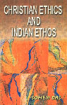 Christian Ethics and Indian Ethos (Revised & Enlarged) Revised & Enlarged Edition,8172141688,9788172141684