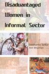 Disadvantaged Women in Informal Sector (A Study of Domestic Help and Bidi Workers) 1st Published,8188683736,9788188683734