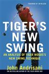 Tiger's New Swing An Analysis of Tiger Woods' New Swing Technique,0312355408,9780312355401