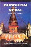 Buddhism in Nepal 465 B.C. to 1199 A.D. 1st Edition,8186339655,9788186339657