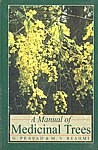 A Manual of Medicinal Trees 1st Edition,817754179X,9788177541793