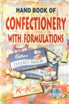 Hand Book of Confectionery With Formulations With Directory of Manufacturers/Suppliers of Plant, Equipments and Machineries and Raw Material Suppliers,8186732357,9788186732359
