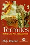 Termites Biology and Pest Management,0851991300,9780851991306