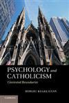 Psychology and Catholicism Contested Boundaries. Robert Kugelmann,1107412730,9781107412736