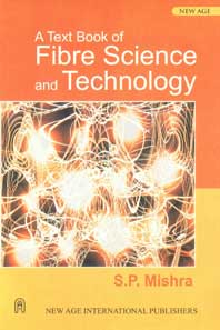 A Text Book of Fibre Science and Technology 1st Edition, Reprint,8122412505,9788122412505