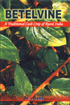Betelvine A Traditional Cash Crop of Rural India 1st Edition,8183210201,9788183210201